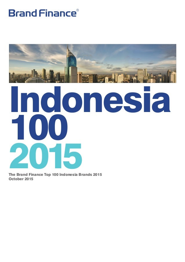 Indonesia 100 2015The Brand Finance Top 100 Indonesia Brands 2015 October 2015
