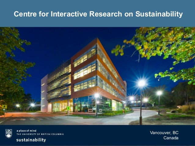 Centre for Interactive Research on Sustainability Vancouver, BC Canada