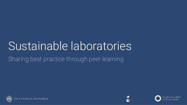 Sustainable laboratories Sharing best practice through peer learning