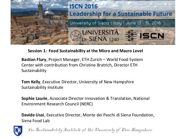 The Sustainability Institute at the University of New Hampshire Session 1: Food Sustainability at the Micro and Macro Leve...