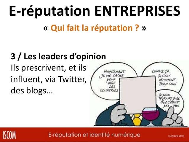 E-réputation ENTREPRISES « Qui fait la réputation ? » 4 / Les journalistes Ils relaient des rumeurs, des démentis…