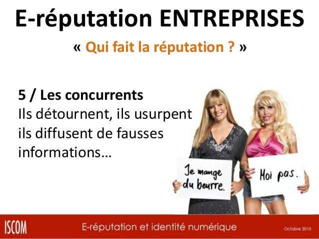 E-réputation ENTREPRISES « Qui fait la réputation ? » 6 / Les partenaires Ils rassemblent des fans, véhiculent un message ...