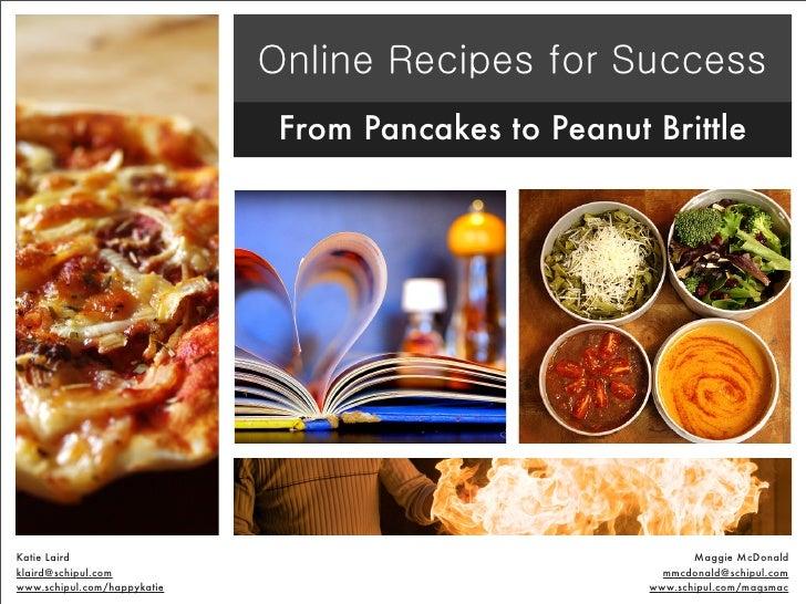 From Pancakes to Peanut Brittle     Katie Laird                                                 Maggie McDonald klaird@sch...