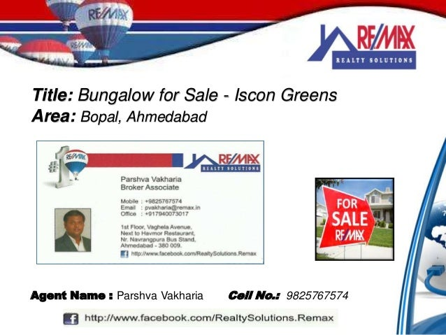 Title: Bungalow for Sale - Iscon Greens Area: Bopal, Ahmedabad Cell No.: 9825767574Agent Name : Parshva Vakharia