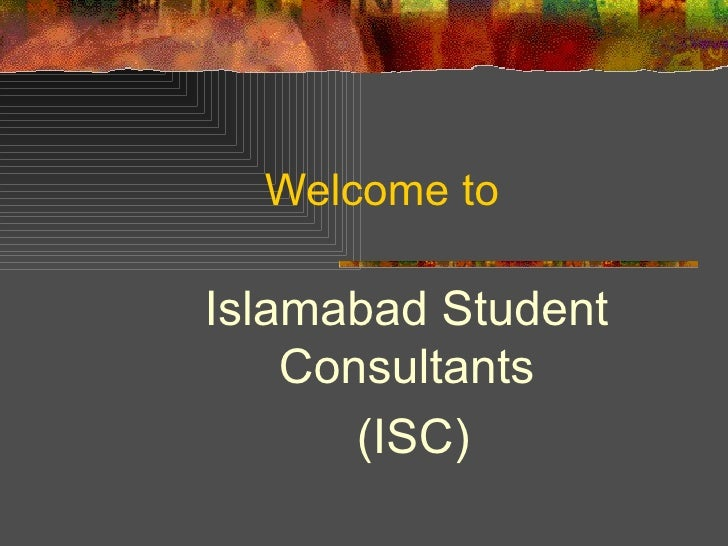 Welcome to  Islamabad Student Consultants (ISC)