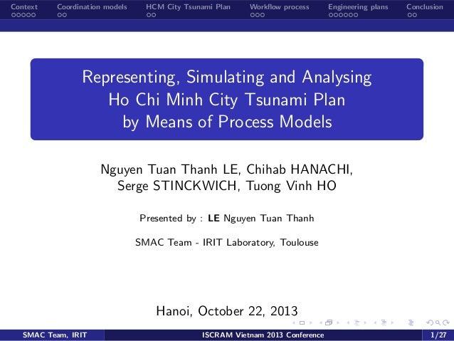 Context  Coordination models  HCM City Tsunami Plan  Workflow process  Engineering plans  Conclusion  Representing, Simulat...