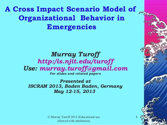 scenario organisational behaviour Full-text (pdf) | a conceptual model is developed of the events that can comprise a dynamic cross impact model of performance of a collection of organizations seeking to effectively respond to an emergency or disaster it might also be used to model a single organization made up of organizational.