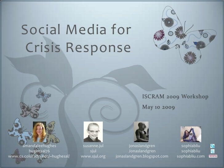Social Media for        Crisis Response                                                                ISCRAM 2009 Worksho...