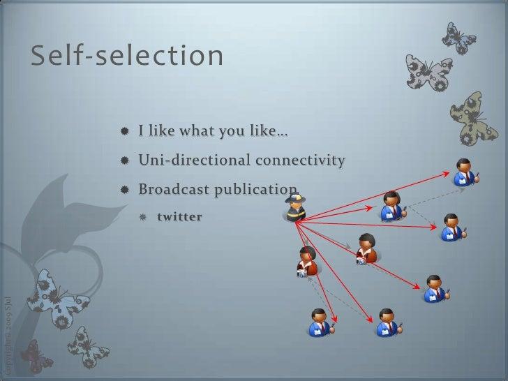 Self-selection                                   I like what you like…                                                   ...