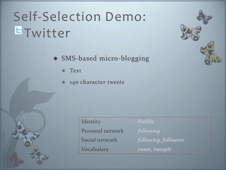 Self-Selection Demo:                         Twitter                                 SMS-based micro-blogging             ...
