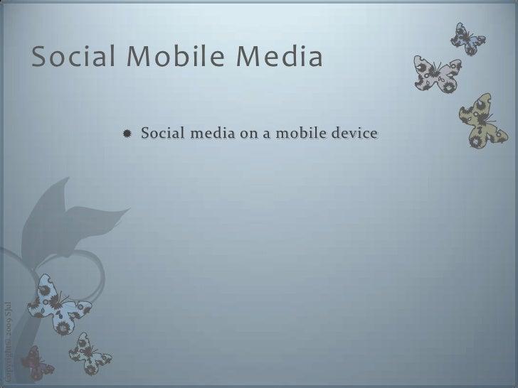 Social Mobile Media                                  Social media on a mobile device                              Copyrig...