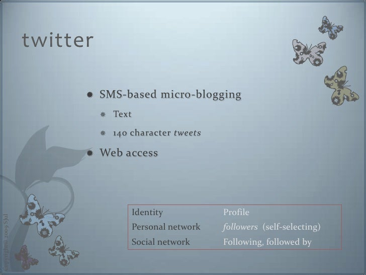 twitter                                   SMS-based micro-blogging                                                       ...
