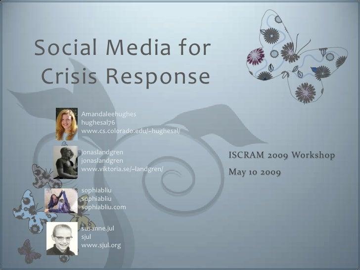 Social Media for  Crisis Response     Amandaleehughes     hughesal76     www.cs.colorado.edu/~hughesal/       jonaslandgre...