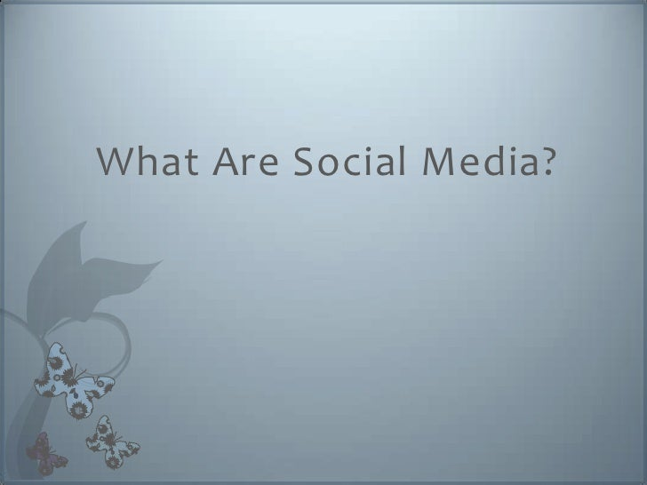 What Are Social Media?
