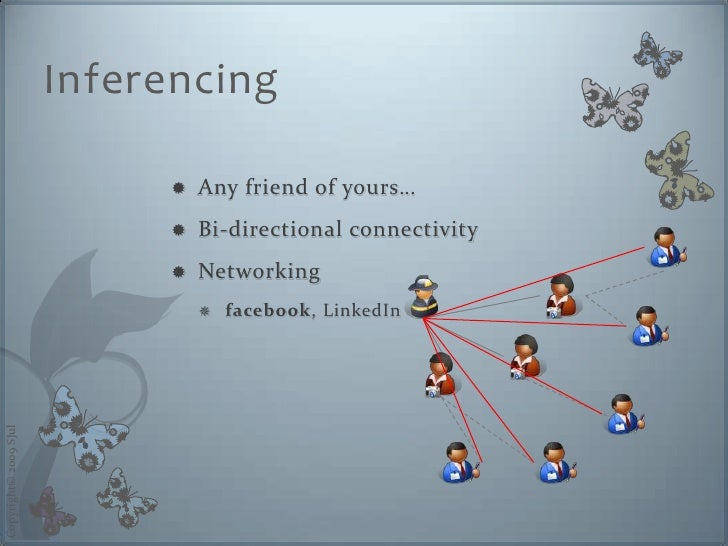 Inferencing                                  Any friend of yours…                                                        ...