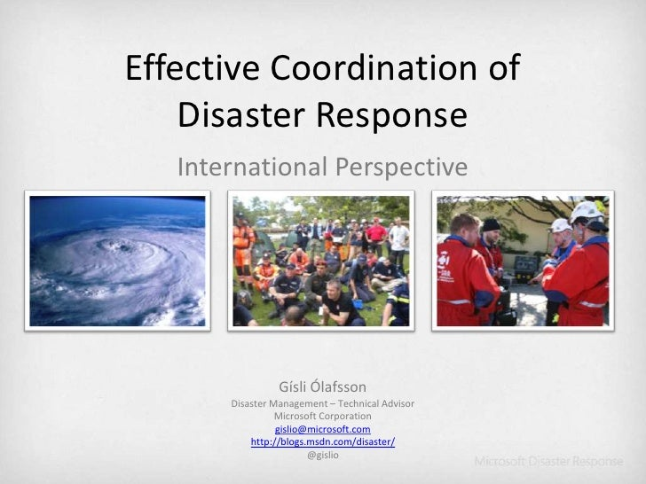 Effective Coordination of Disaster Response<br />International Perspective<br />Gísli Ólafsson<br />Disaster Management – ...