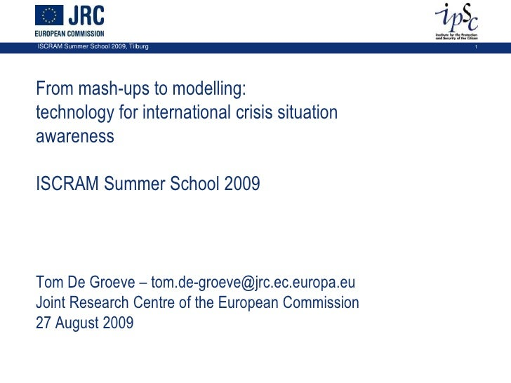 From mash-ups to modelling: <br />technology for international crisis situation awareness<br />ISCRAM Summer School 2009<b...