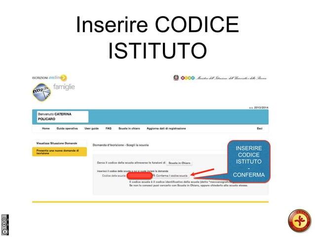 INSERIRE CODICE ISTITUTO - CONFERMA Inserire CODICE ISTITUTO