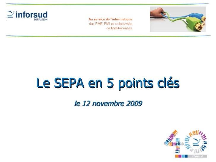 Le SEPA en 5 points clés le 12 novembre 2009