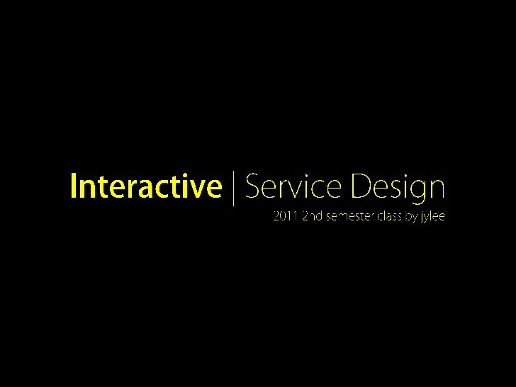 1    09/07 Introduction       Ice Braking 및 수업 소개2    09/14 서비스 디자인의 시작                              - 서비스 디자인 사례3    09/2...