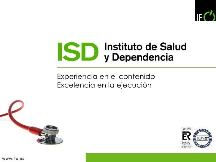 Experiencia en el contenido Excelencia en la ejecución www.ifo.es
