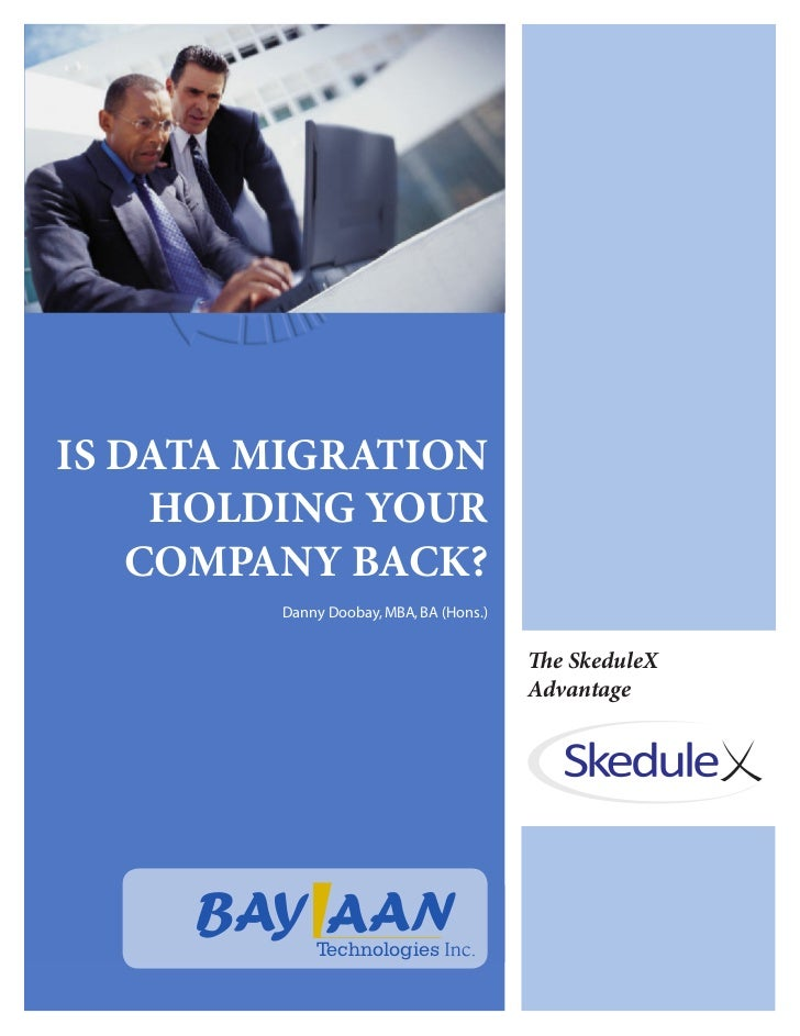 IS DATA MIGRATION     HOLDING YOUR    COMPANY BACK?        Danny Doobay, MBA, BA (Hons.)                                  ...