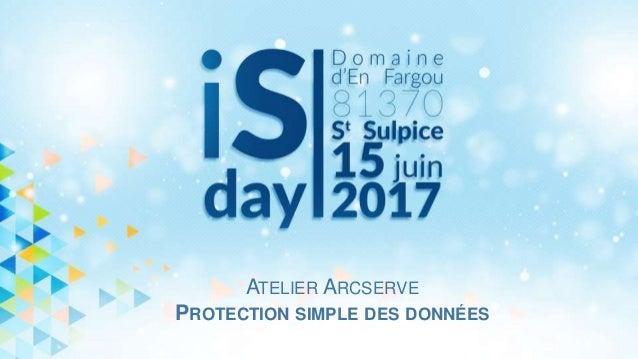 ATELIER ARCSERVE PROTECTION SIMPLE DES DONNÉES