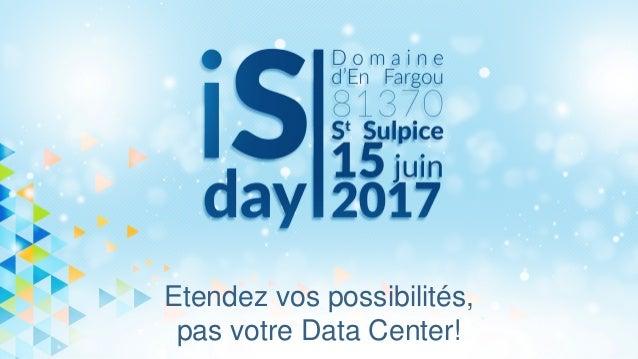 Etendez vos possibilités, pas votre Data Center!