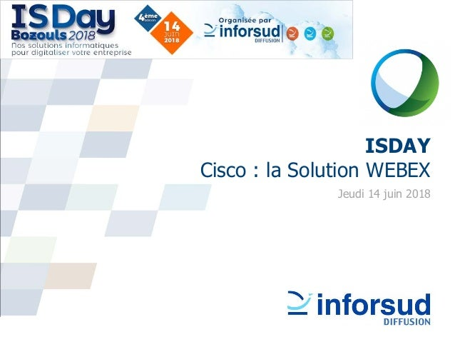 ISDAY Cisco : la Solution WEBEX Jeudi 14 juin 2018