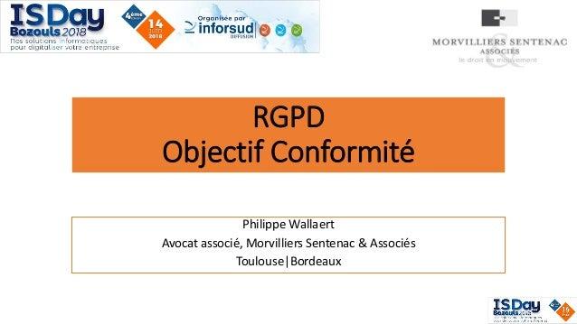 RGPD Objectif Conformité Philippe Wallaert Avocat associé, Morvilliers Sentenac & Associés Toulouse|Bordeaux