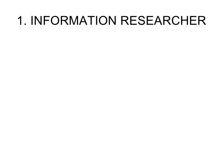 1. INFORMATION RESEARCHER