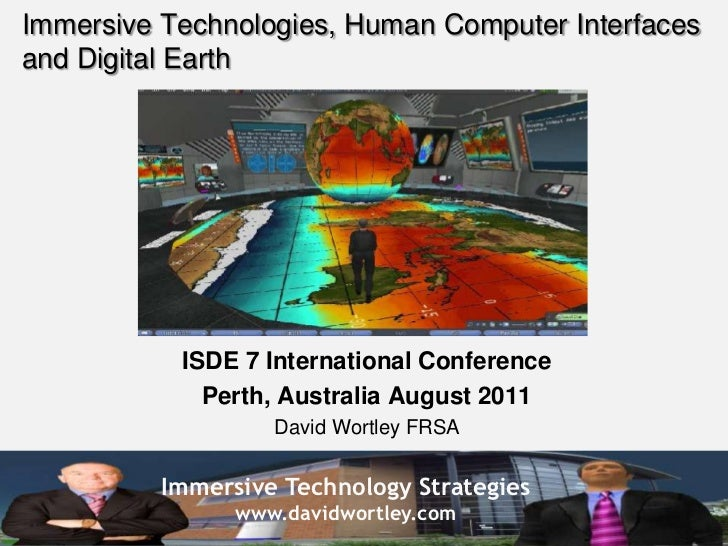 Immersive Technologies, Human Computer Interfaces and Digital Earth<br />ISDE 7 International Conference<br />Perth, Austr...