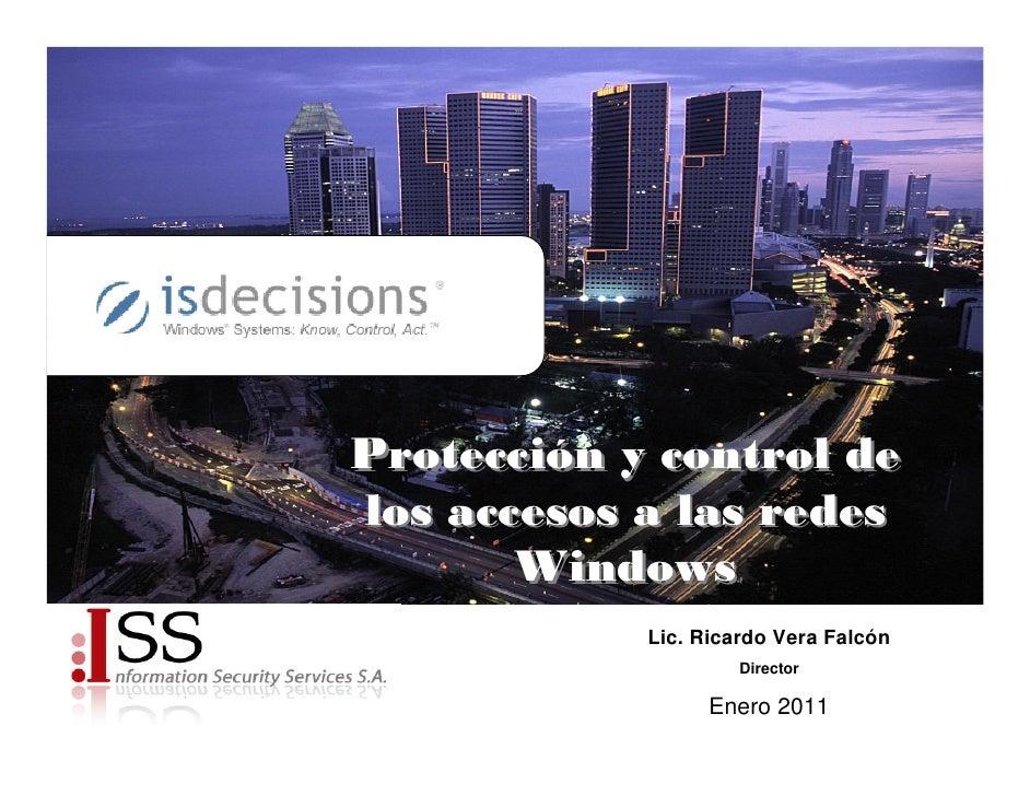 Protección y control delos accesos a las redes       Windows            Lic. Ricardo Vera Falcón                     Direc...