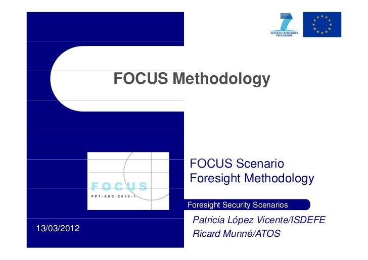 FOCUS Methodology                     FOCUS Scenario                             S     i                     Foresight Met...