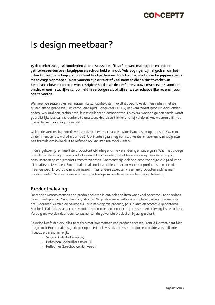 Is design meetbaar? 15 december 2005 -Al honderden jaren discussiëren filosofen, wetenschappers en andere geïnteresseerden...