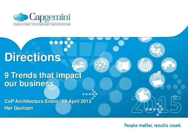 Directions9 Trends that impactour businessCoP Architecture Event / 23 April 2013Har Gootzen