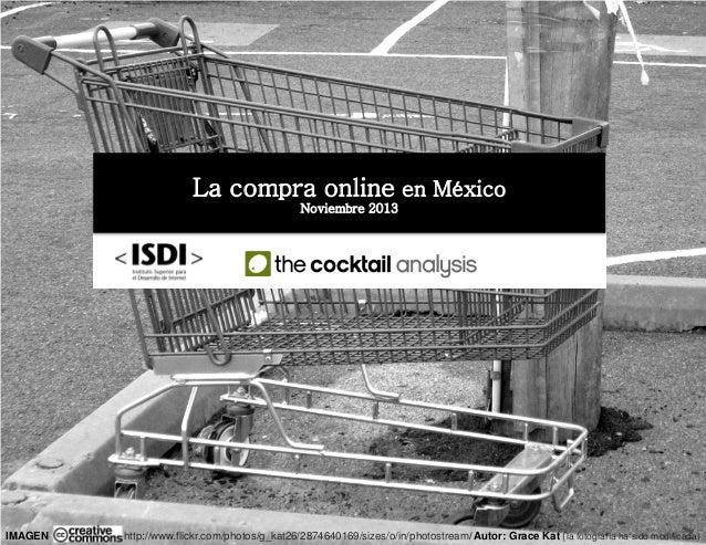 La compra online en México Noviembre 2013 IMAGEN http://www.flickr.com/photos/g_kat26/2874640169/sizes/o/in/photostream/ A...