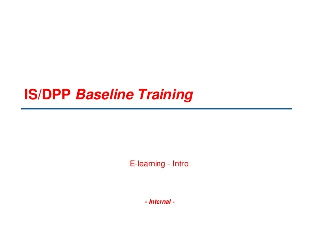 - Internal - IS/DPP Baseline Training E-learning - Intro