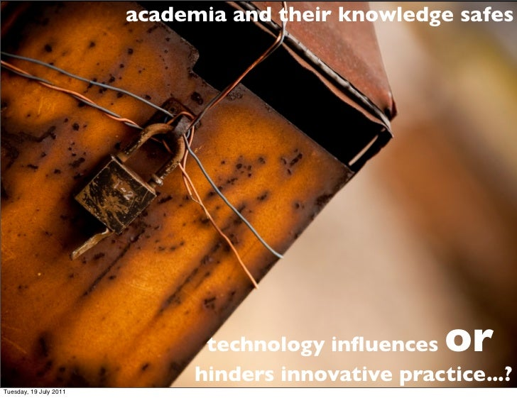 academia and their knowledge safes                               technology influences   or                              hi...
