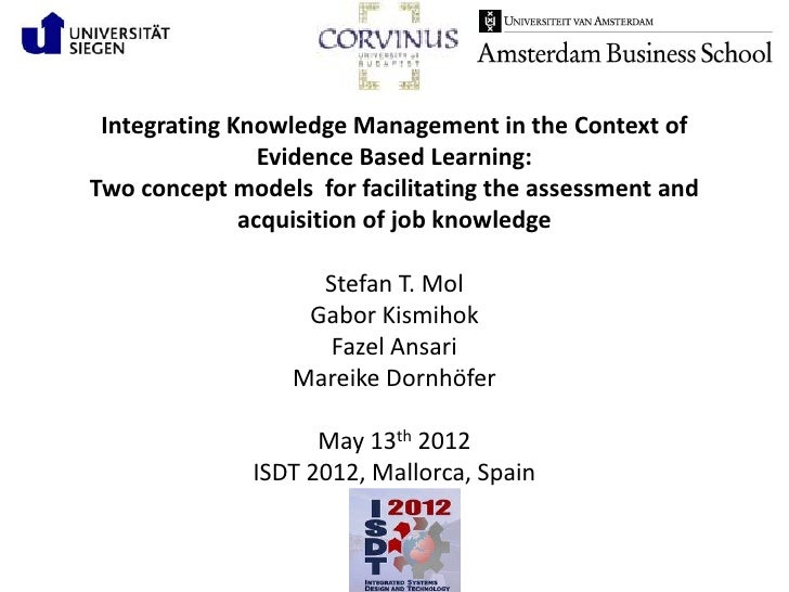Integrating Knowledge Management in the Context of                Evidence Based Learning:Two concept models for facilitat...