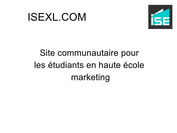 Site communautaire pour  les étudiants en haute école  marketing ISEXL.COM