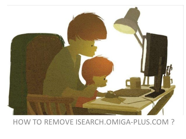 HOW TO REMOVE ISEARCH.OMIGA-PLUS.COM ?