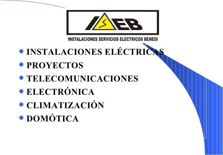 INSTALACIONES ELÉCTRICAS PROYECTOS TELECOMUNICACIONES ELECTRÓNICA CLIMATIZACIÓN DOMÓTICA