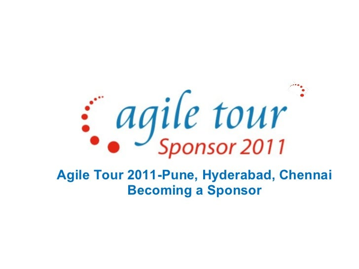 Agile Tour 2011-Pune, Hyderabad, Chennai Becoming a Sponsor