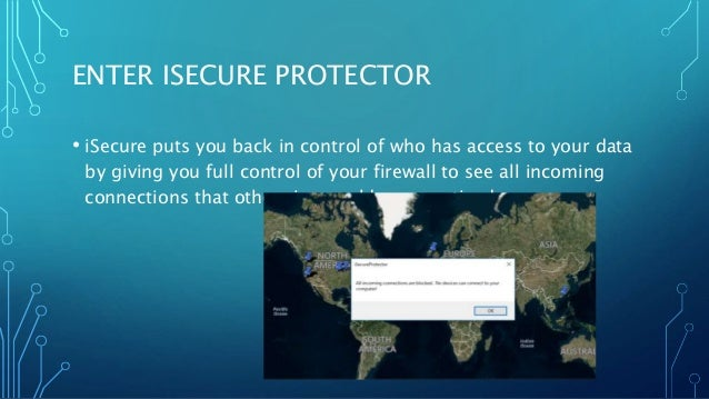 ENTER ISECURE PROTECTOR • iSecure puts you back in control of who has access to your data by giving you full control of yo...