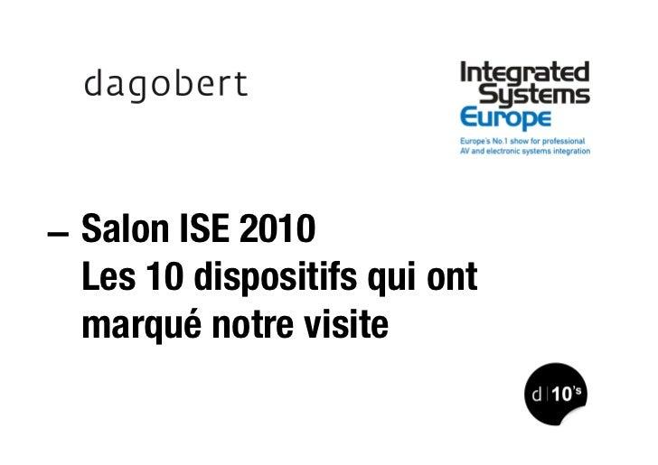 Salon ISE 2010 Les 10 dispositifs qui ont marqué notre visite