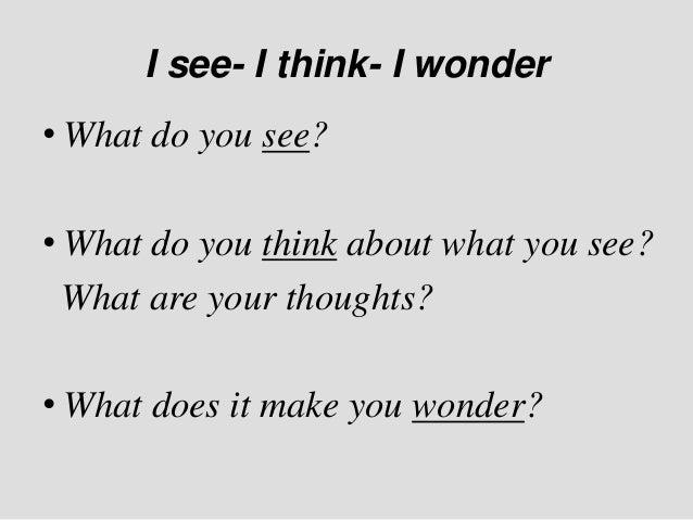 Image result for i see i think i wonder