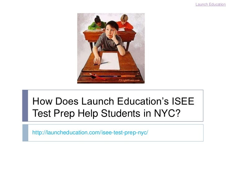 Launch EducationHow Does Launch Education's ISEETest Prep Help Students in NYC?http://launcheducation.com/isee-test-prep-n...