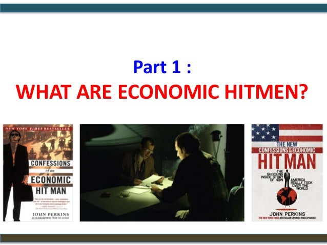 book report confessions of an economic hitman essay Perkins says he was actually an economic hit man and his job was to convince   book review of confessions of an economic hitman by david korten .