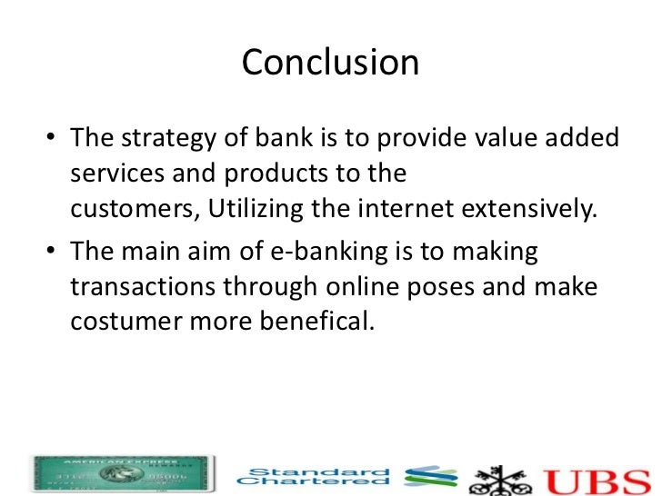 objectives of e banking Banking web sites into comprehensive e-banking portals offering a great variety  of  in view of this, we formulate two main research objectives for our paper.